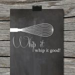 Instant Download - Kitchen Quote Chalkboard Poster - Wisk - Whip it Whip it good - Wall Art Print Home Decor - Wall Art Print Home Decor