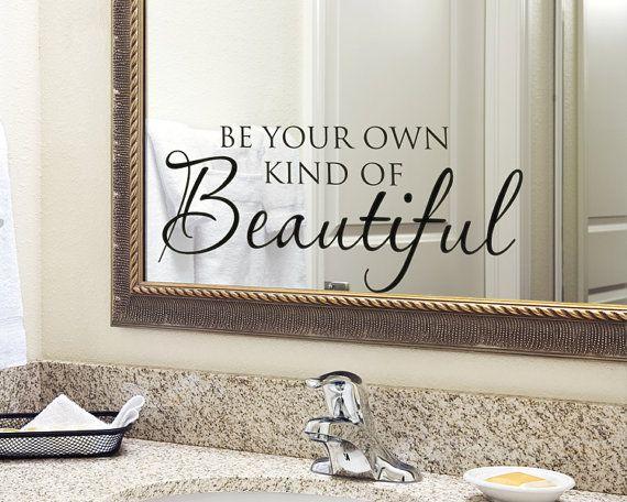 "Wall Decal Bathroom Sign Bathroom Wall Decor ""Be Your Own Kind of Beautiful"" Bathroom Wall Decal Small Vinyl Wall Decal Quote Girl Bathroom"